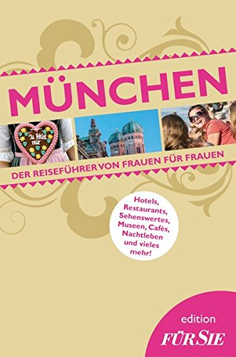 Preisvergleich Produktbild München edition FÜR SIE: Der Reiseführer von Frauen für Frauen