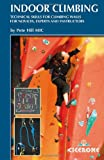 Indoor Climbing: Skills for Climbing Wall Users and Instructors