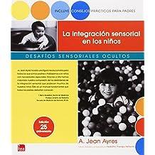 La integración sensorial en los niños: Desafíos sensoriales ocultos