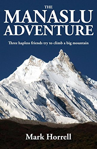 The Manaslu Adventure: Three hapless friends try to climb a big mountain (Footsteps on the Mountain Travel Diaries) por Mark Horrell