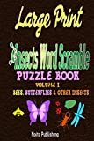 1: Large Print Insects Word Scramble Puzzle Book: Volume I: Bees, Butterflies & Other Insects: Volume 1