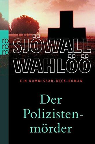 Der Polizistenmörder: Ein Kommissar-Beck-Roman (Martin Beck ermittelt, Band 9): Alle Infos bei Amazon