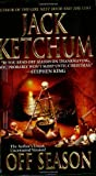 Off Season by Ketchum, Jack (2006) Mass Market Paperback