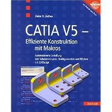 CATIA V5 - Effizientes Konstruieren mit Makros.