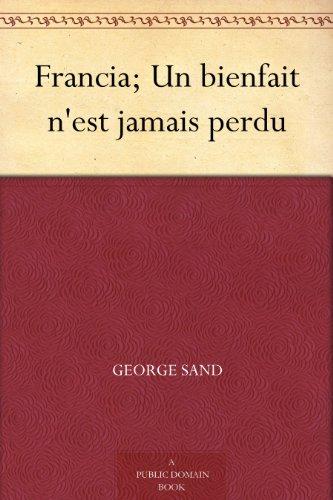 Couverture du livre Francia; Un bienfait n'est jamais perdu