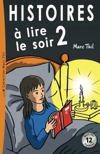 Histoires ?? lire le soir 2 (French Edition) by Marc Thil (2014-05-14)