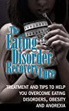 Eating Disorders: Recovery cure for beginners - Treatments and tips to help you overcome eating disorders, obesity and anorexia (Eating disorder books ...  - Eating disorders therapy Book 1)