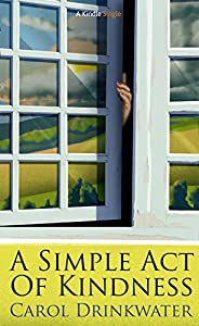 A Simple Act of Kindness (Kindle Single)