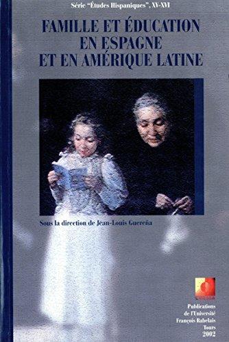 Famille et éducation en Espagne et en Amérique Latine (Études hispaniques) par Jean-Louis Guereña
