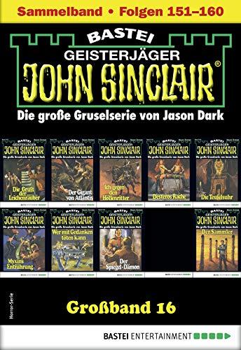 John Sinclair Großband 16 - Horror-Serie: Folgen 151-160 in einem Sammelband