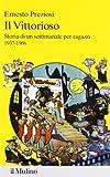 Il Vittorioso. Storia di un settimanale illustrato per ragazzi 1937-1966