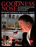 Goodness Nose: The Passionate Revelations of a Scotch Whisky Master Blender