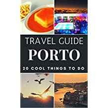 Porto Travel Guide 2020 : Top 20 Local Places You Can't Miss in  Porto Portugal (English Edition)