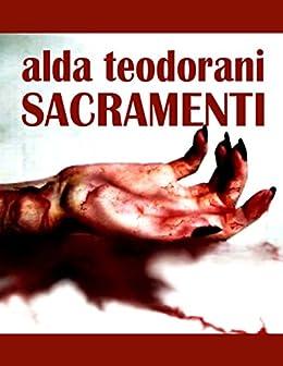 Sacramenti: Le ferite più profonde sono dentro di noi di [Teodorani, Alda]