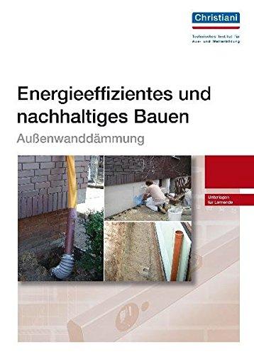 Energieeffizientes und nachhaltiges Bauen - Außenwanddämung: Unterlagen für Lernende -