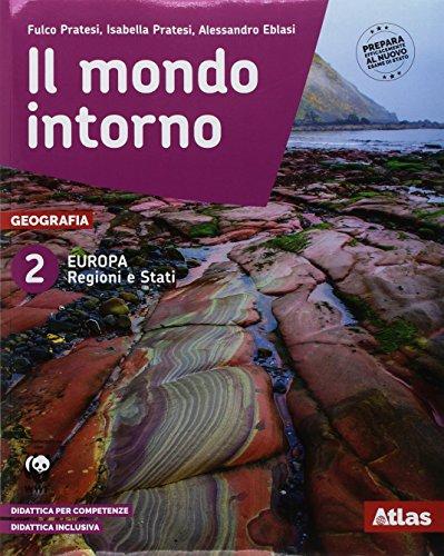 Il mondo intorno. Europa regioni e Stati-Geografia attiva. Per la Scuola media. Con ebook. Con espansione online: 2