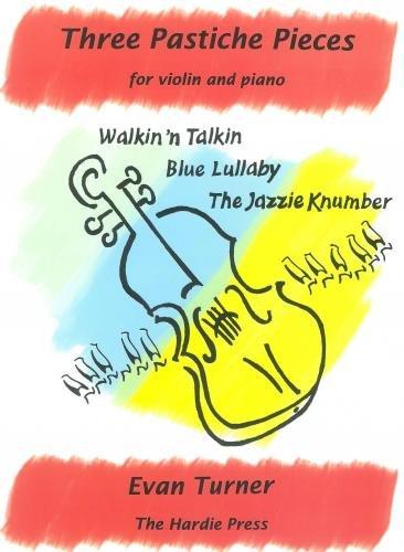 3 Pastiche Pieces : for violin and piano (Turner Evan)