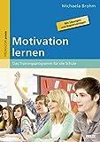 Motivation lernen: Das Trainingsprogramm für die Schule. Mit Übungen und...