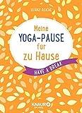 Meine Yoga-Pause für zu Hause: Have a break