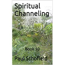 Spiritual Channeling: Book 10