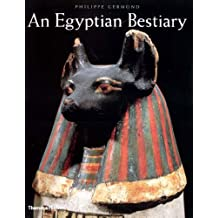 An Egyptian Bestiary: Animals in Life and Religion in the Land of the Pharaohs