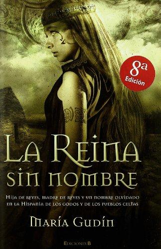 LA REINA SIN NOMBRE: TRILOGIA EL SOL DEL REINO (HISTORICA) por Maria Gudin Rodriguez