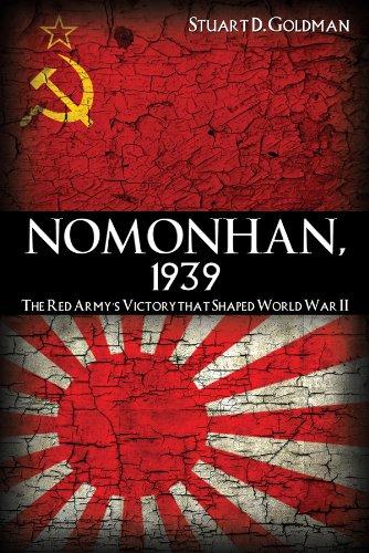 Nomonhan, 1939: The Red Army's Victory That Shaped World War II por Stuart D. Goldman