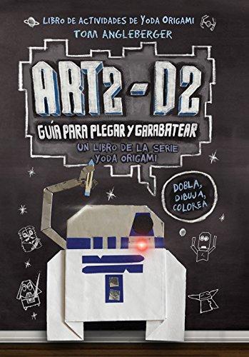 Art2-D2 Guía para plegar y garabatear (Yoda Origami) por Tom Angleberger