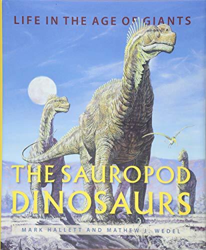 The Sauropod Dinosaurs: Life in the Age of Giants por Mark Hallett