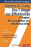 Die 7 Wege zur Effektivität: Prinzipien für persönlichen und beruflichen