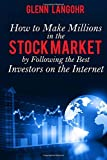 How To Make Millions In The Stock Market By Following The Best Investors On The Internet