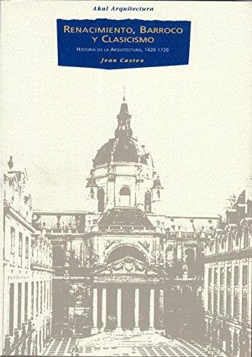 Renacimiento, barroco y clasicismo (Arquitectura) por Jean Castex