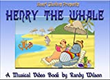 Henry The Whale: A Musical Video Book (English Edition)