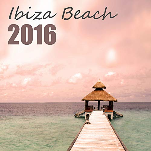 Ibiza Beach 2016 - Summer in the City, Sunrise, Sunset Beach