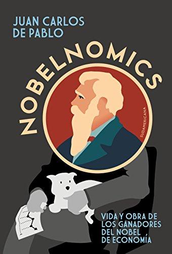 Nobelnomics: Vida y obra de los ganadores del Nobel de Economía