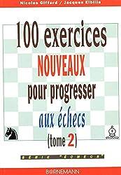 100 exercices nouveaux pour progresser aux échecs, tome 2