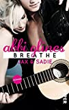 Breathe – Jax und Sadie: Roman (Sea Breeze, Band 1)