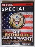 Der Spiegel Special: Die enth?llte Supermacht, Amerikas Geheim-Depeschen