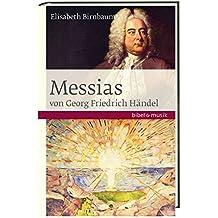 Das Oratorium Messias von Georg Friedrich Händel (Bibel und Musik)