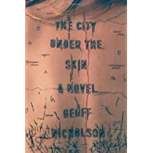 By Geoff Nicholson City Under the Skin, The [Hardcover]