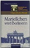 Marjellchen wird Berlinerin. Heimkehr aus Sibirien und Neuanfang (Ostpreußisches Mosaik) (Rautenberg - Edition Rauschenbach) - Hildegard Rauschenbach