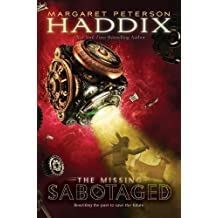 Sabotaged (Missing (Hardcover)) by Margaret Peterson Haddix (2010-08-24)