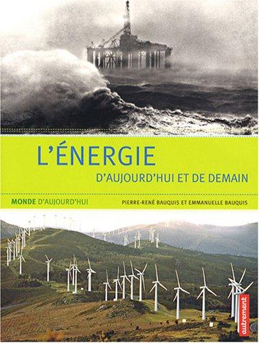 L'énergie d'aujourd'hui et de demain par Emmanuelle Bauquis