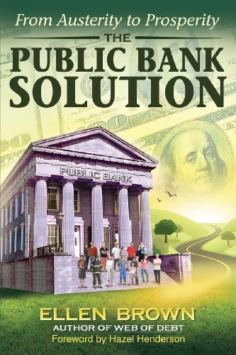 the-public-bank-solution-from-austerity-to-prosperity-by-ellen-hodgson-brown-2013-06-11