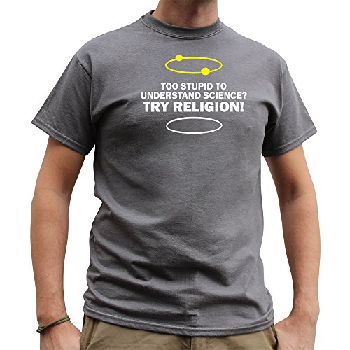 Nutees Herren Too Stupid To Understand Science Try Religion Funny T Shirt Charcoal Grau XXLarge