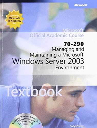 70-290: Managing and Maintaining a Microsoft Windows Server 2003 Environment Package (Microsoft Official Academic Course Series) by Microsoft Official Academic Course (2004-10-20) par Microsoft Official Academic Course