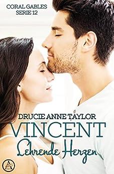 Vincent: Lehrende Herzen (Coral Gables Serie 12) von [Taylor, Drucie Anne]