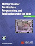 Microprocessor Architecture, Programming and Applications with the 8085 (6th Edition)