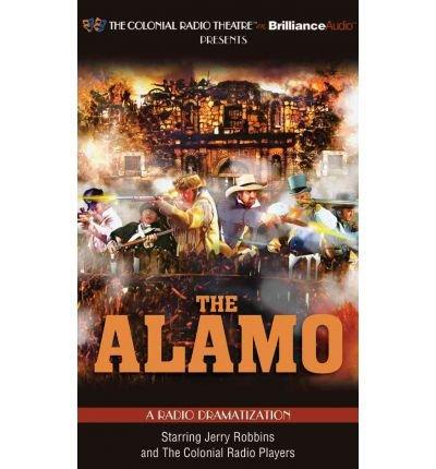 [(The Alamo: A Radio Dramatization)] [Author: Jerry Robbins] published on (March, 2012)