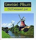 Greetsiel - Pilsum: Ostfrieland pur